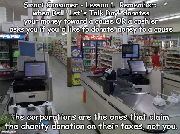 "Smart Consumer - Lesson 1 | Smart Consumer - Lesson 1.  Remember: when Bell ""Let's Talk Day"" donates your money toward a cause OR a cashier asks you if you'd like to do 