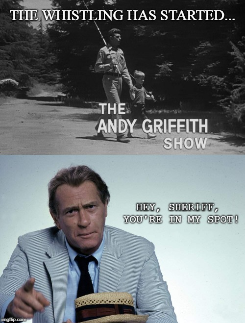 Dueling Themes | THE WHISTLING HAS STARTED... HEY, SHERIFF, YOU'RE IN MY SPOT! | image tagged in sci-fi,funny,tv shows,horror,andy griffith,mashup | made w/ Imgflip meme maker