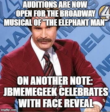 "He's not an animal... | AUDITIONS ARE NOW OPEN FOR THE BROADWAY MUSICAL OF ""THE ELEPHANT MAN"" ON ANOTHER NOTE: JBMEMEGEEK CELEBRATES WITH FACE REVEAL 