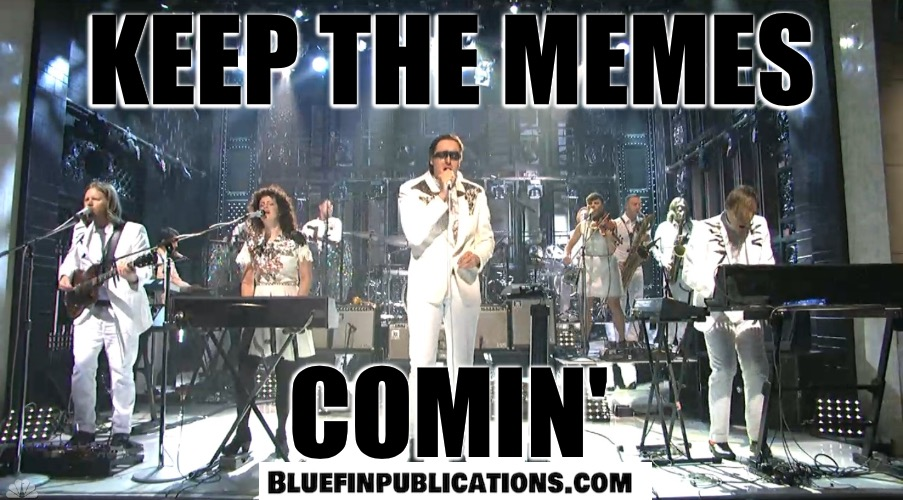 keep the memes comin' | KEEP THE MEMES COMIN' | image tagged in arcade fire,more memes | made w/ Imgflip meme maker