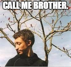 I'm not your brother but you're not heavy. | CALL ME BROTHER. | image tagged in incest | made w/ Imgflip meme maker