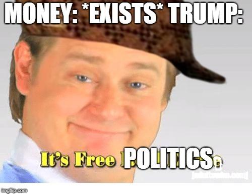 It S Free Money You Turkey Dr Steve Brule Meme Generator