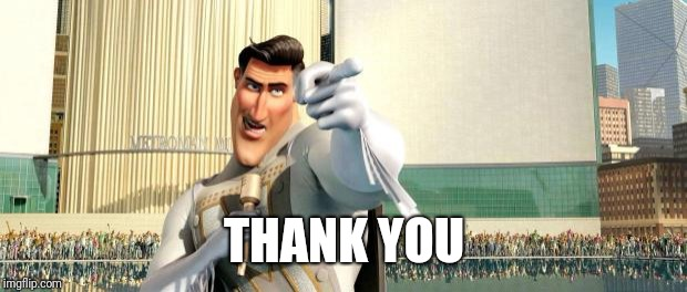 Megamind Thank You Random Citizen | THANK YOU | image tagged in megamind thank you random citizen | made w/ Imgflip meme maker