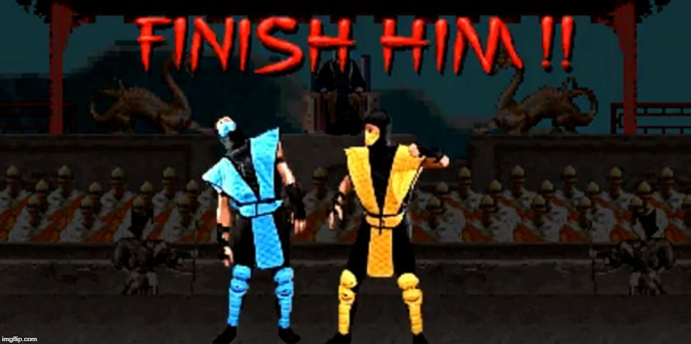 Finish Him | M | image tagged in finish him | made w/ Imgflip meme maker