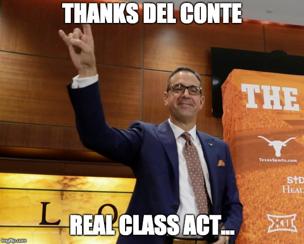 THANKS DEL CONTE REAL CLASS ACT... | made w/ Imgflip meme maker