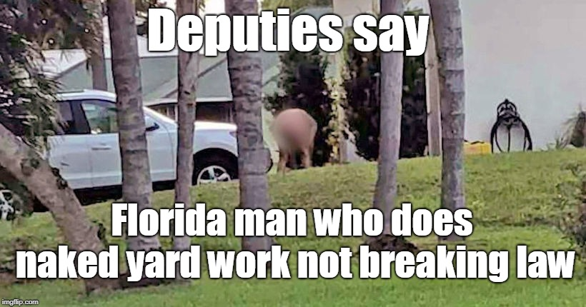 "A neighbor reported,""I came out Sunday night to put the trash out, and I look over and he is bent over, winding up his hose...""  