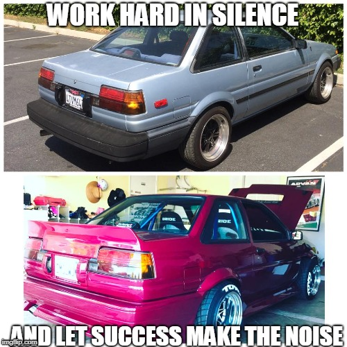 Before and After | WORK HARD IN SILENCE AND LET SUCCESS MAKE THE NOISE | image tagged in before and after | made w/ Imgflip meme maker