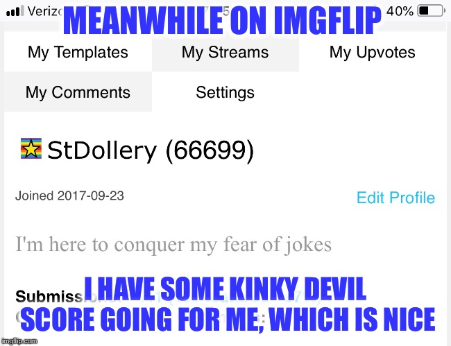 Which is nice | MEANWHILE ON IMGFLIP I HAVE SOME KINKY DEVIL SCORE GOING FOR ME, WHICH IS NICE | image tagged in so i got that goin for me which is nice,meme,score,points,devil,kinky | made w/ Imgflip meme maker