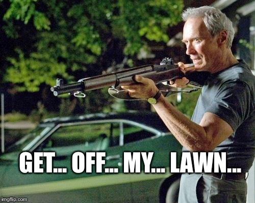 Clint Eastwood Lawn Memes - Imgflip