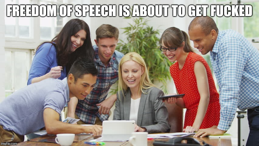 Laughing at computer | FREEDOM OF SPEECH IS ABOUT TO GET F**KED | image tagged in laughing at computer | made w/ Imgflip meme maker