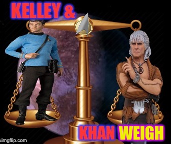 Bad Photoshop Sunday a btbeeston Event presents: | WEIGH •• | image tagged in bad photoshop sunday,kellyanne conway,star trek kirk khan,bones,sci-fi | made w/ Imgflip meme maker