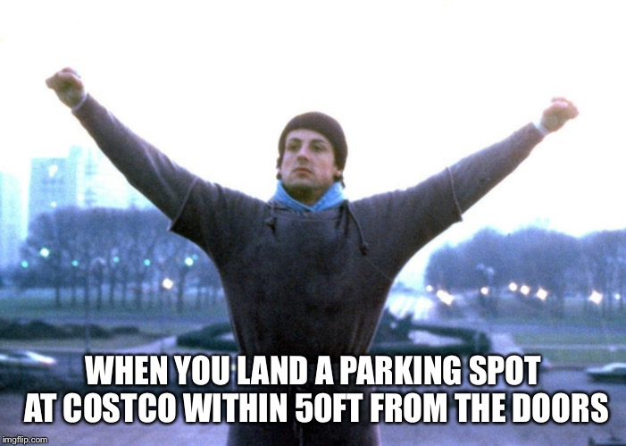 Champion |  WHEN YOU LAND A PARKING SPOT AT COSTCO WITHIN 50FT FROM THE DOORS | image tagged in champion | made w/ Imgflip meme maker