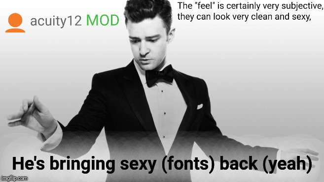 He's bringing sexy (fonts) back (yeah) | made w/ Imgflip meme maker