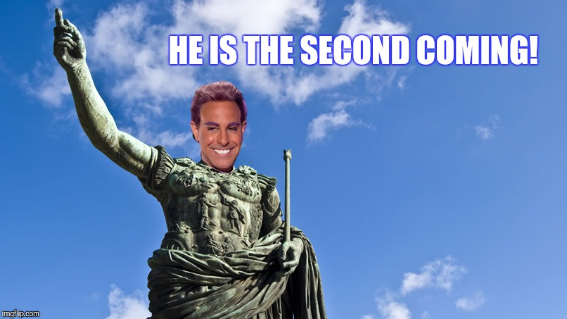Hunger Games - Caesar Flickerman (S Tucci) Statue of Caesar | HE IS THE SECOND COMING! | image tagged in hunger games - caesar flickerman s tucci statue of caesar | made w/ Imgflip meme maker