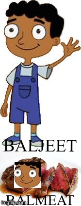 Baljeet meme | BALJEET BALMEAT | image tagged in phineas and ferb,baljeet,steak | made w/ Imgflip meme maker