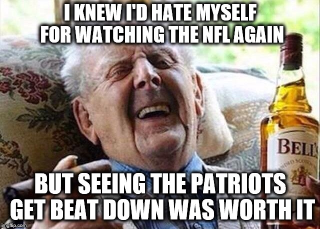 Old Man Celebration  | I KNEW I'D HATE MYSELF FOR WATCHING THE NFL AGAIN BUT SEEING THE PATRIOTS GET BEAT DOWN WAS WORTH IT | image tagged in old man celebration,nfl,patriots | made w/ Imgflip meme maker