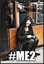 Goth texting | #ME2 | image tagged in goth texting | made w/ Imgflip meme maker