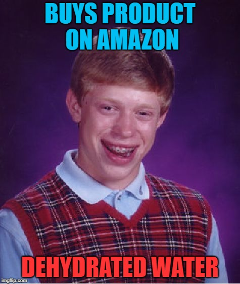 """Just add water!"" 