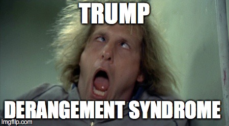 Scary Harry | TRUMP DERANGEMENT SYNDROME | image tagged in memes,scary harry | made w/ Imgflip meme maker