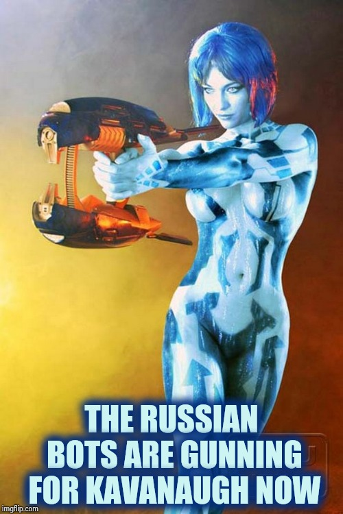 Robots with Rayguns | THE RUSSIAN BOTS ARE GUNNING FOR KAVANAUGH NOW | image tagged in robots with rayguns | made w/ Imgflip meme maker