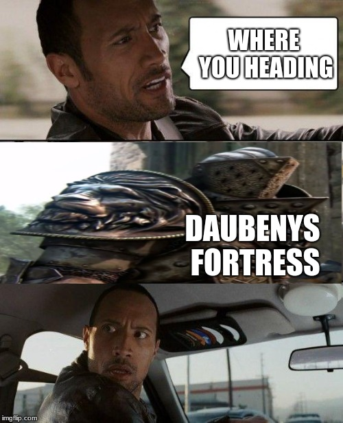 for honor daubeny |  WHERE YOU HEADING; DAUBENYS FORTRESS | image tagged in memes,the rock driving,for honor,daubeny | made w/ Imgflip meme maker