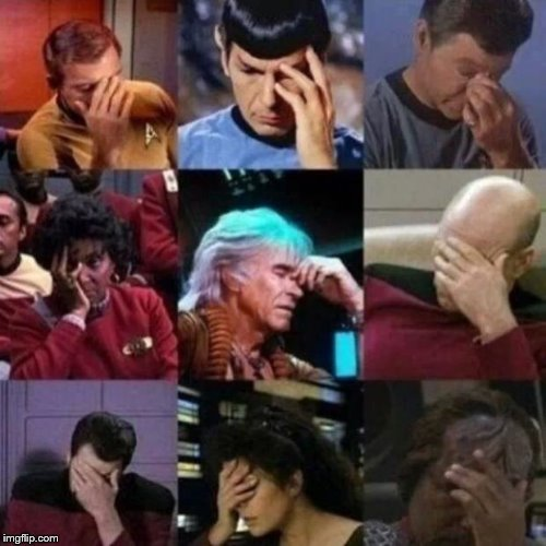 star trek face palm | . | image tagged in star trek face palm | made w/ Imgflip meme maker