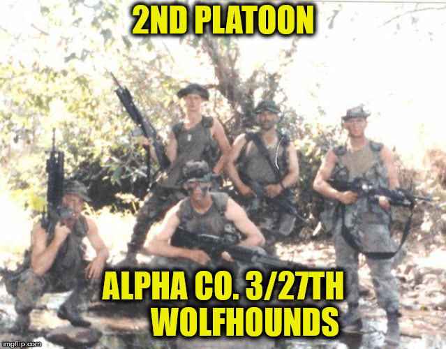 wolfhounds 3/27 | 2ND PLATOON ALPHA CO. 3/27TH       WOLFHOUNDS | image tagged in infantry,wolfhounds,us army infantry | made w/ Imgflip meme maker