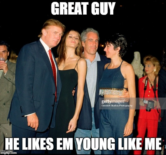 GREAT GUY HE LIKES EM YOUNG LIKE ME | made w/ Imgflip meme maker