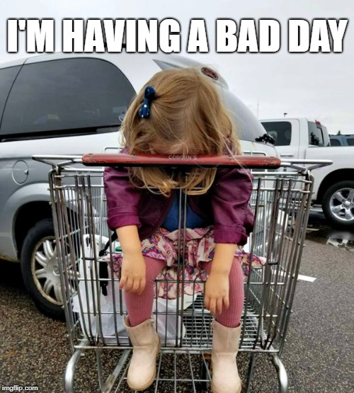 Bad Day Kid | I'M HAVING A BAD DAY | image tagged in bad day,no more,cute kids,so cute,funny kids,i can't even | made w/ Imgflip meme maker