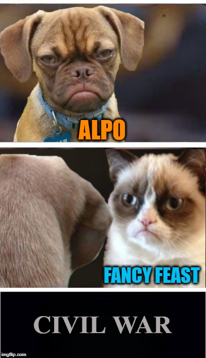 Purina Civil War | ALPO FANCY FEAST CIVIL WAR | image tagged in funny memes,marvel civil war,grumpy cat,dog,dog food,cat food | made w/ Imgflip meme maker