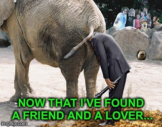 NOW THAT I'VE FOUND A FRIEND AND A LOVER... | made w/ Imgflip meme maker