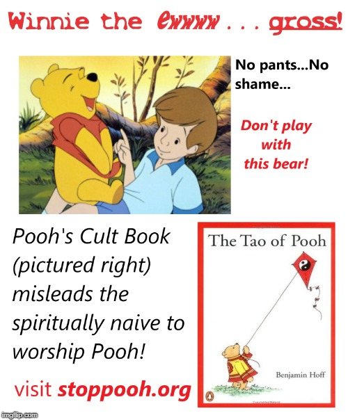 image tagged in winnie the pooh,cult,pedobear,tao | made w/ Imgflip meme maker