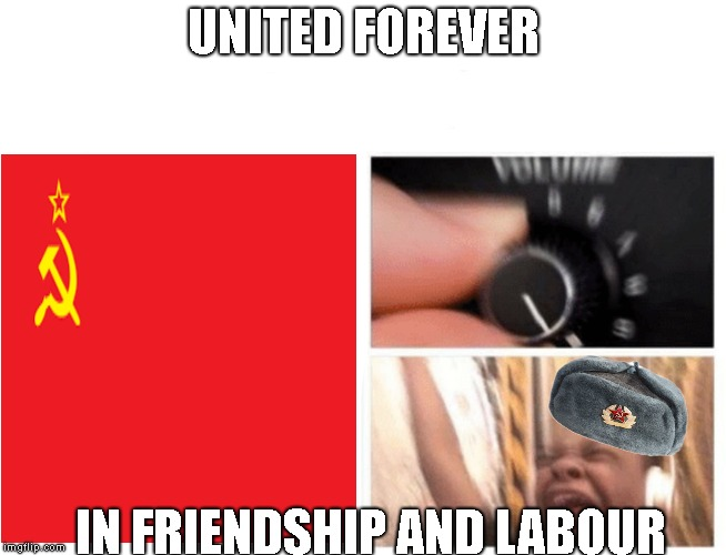 Communist Headphones kid | UNITED FOREVER IN FRIENDSHIP AND LABOUR | image tagged in ussr,headphones kid | made w/ Imgflip meme maker