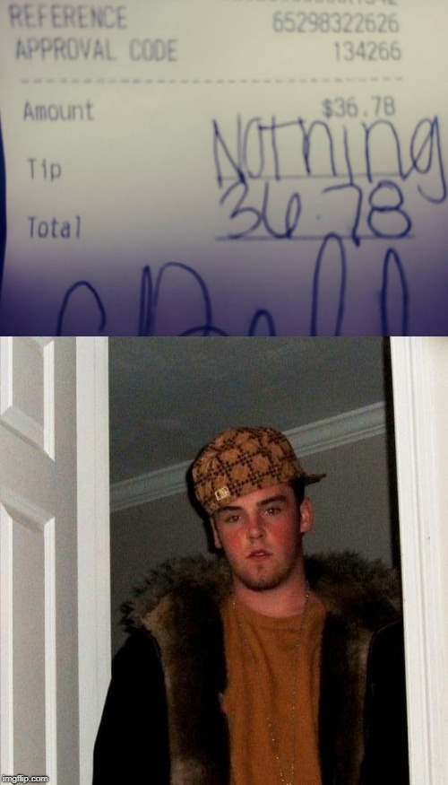 When Scumbags order pizza or eat at a restaurant...just write a zero if you don't want to tip! | SCUMBAG STEVE | image tagged in scumbag steve,receipt,restaurant,pizza delivery,tipping,memes | made w/ Imgflip meme maker