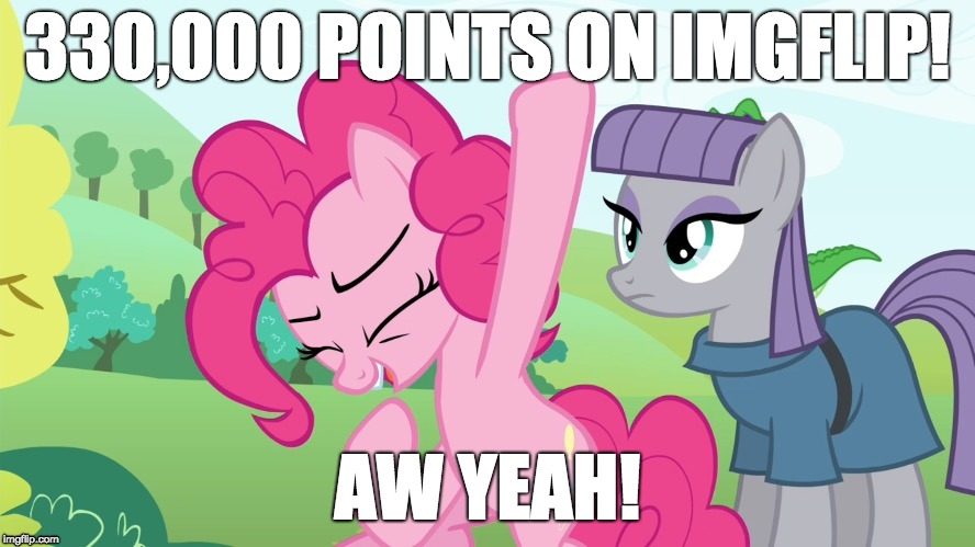 More points! | 330,000 POINTS ON IMGFLIP! AW YEAH! | image tagged in memes,aw yeah,xanderbrony,imgflip points | made w/ Imgflip meme maker