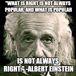 "Technology | ""WHAT IS RIGHT IS NOT ALWAYS POPULAR, AND WHAT IS POPULAR IS NOT ALWAYS RIGHT."" -ALBERT EINSTEIN 
