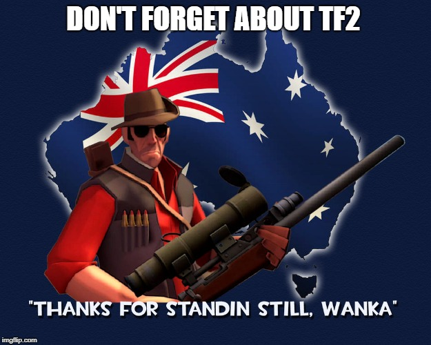 DON'T FORGET ABOUT TF2 | made w/ Imgflip meme maker