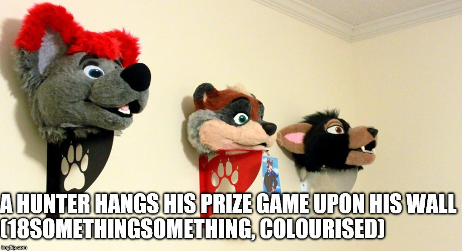 Oh, THE HUMANITY! Or the Furanity? Furity? Furriaty? | A HUNTER HANGS HIS PRIZE GAME UPON HIS WALL                       (18SOMETHINGSOMETHING, COLOURISED) | image tagged in memes,furry,hunting | made w/ Imgflip meme maker