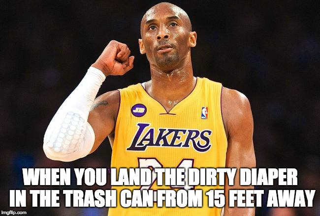 WHEN YOU LAND THE DIRTY DIAPER IN THE TRASH CAN FROM 15 FEET AWAY | image tagged in kobe,kobe bryant,babysitting,parenting,dad,diaper | made w/ Imgflip meme maker