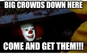 Sewer clown: crowds for mustang here! | BIG CROWDS DOWN HERE COME AND GET THEM!!! | image tagged in mustang,crowd,pennywise in sewer,car memes | made w/ Imgflip meme maker