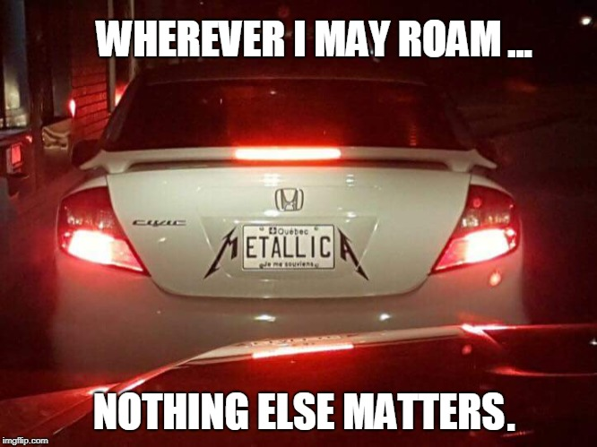 Gimme Fuel | ... . | image tagged in car,license plate,metallica | made w/ Imgflip meme maker