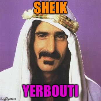 SHEIK YERBOUTI | made w/ Imgflip meme maker