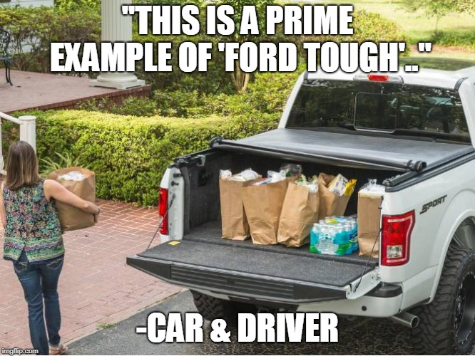 "Ford Tough | ""THIS IS A PRIME EXAMPLE OF 'FORD TOUGH'.."" -CAR & DRIVER 