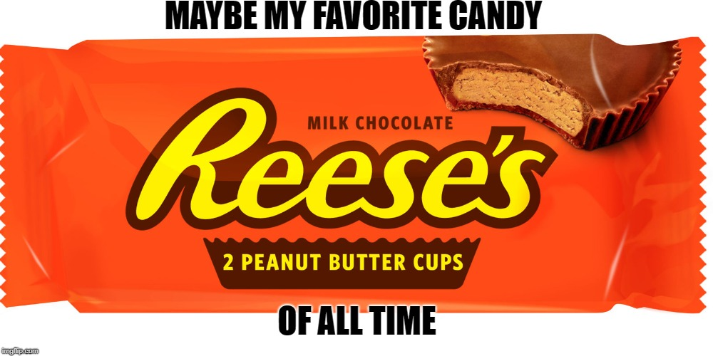 MAYBE MY FAVORITE CANDY OF ALL TIME | made w/ Imgflip meme maker