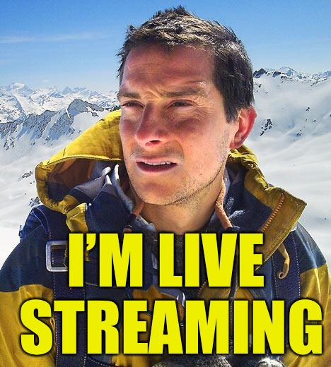 Dirty Meme Week, Sep. 24 - Sep. 30, a socrates event! | I'M LIVE STREAMING | image tagged in memes,bear grylls,dirty meme week | made w/ Imgflip meme maker