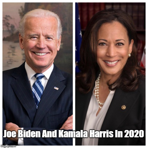 "Joe Biden And Kamala Harris In 2020"" - Imgflip"