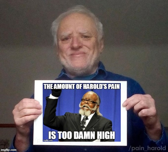 hide the pain harold sign | image tagged in hide the pain harold sign | made w/ Imgflip meme maker
