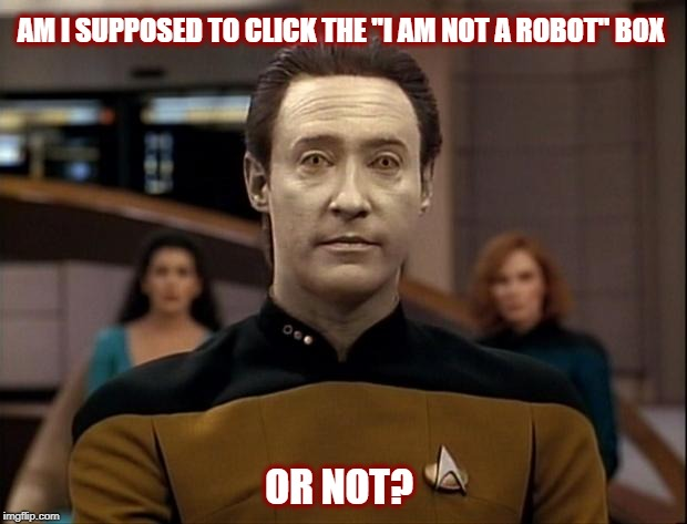 "I am not an Android?  | AM I SUPPOSED TO CLICK THE ""I AM NOT A ROBOT"" BOX OR NOT? 