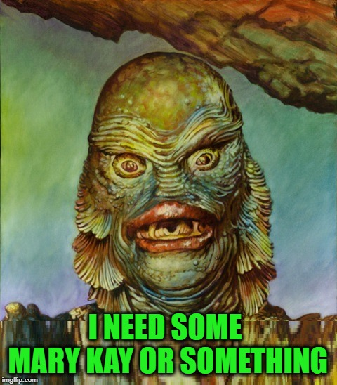 Happy October Everyone! |  I NEED SOME MARY KAY OR SOMETHING | image tagged in october,creature from black lagoon,makeup,that face you make,thanos smile,halloween | made w/ Imgflip meme maker