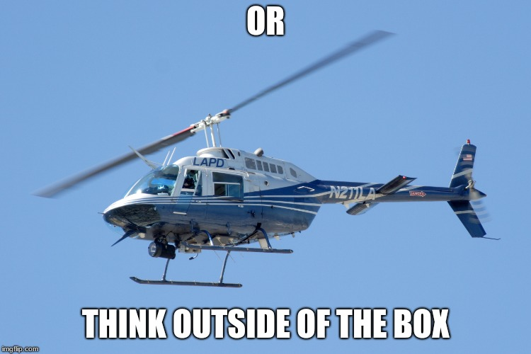 OR THINK OUTSIDE OF THE BOX | made w/ Imgflip meme maker